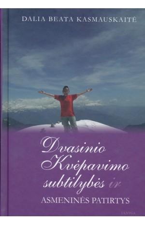 Dvasinio kvėpavimo subtilybės ir asmeninė patirtis