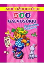 500 galvosūkių gudriems vaikams