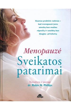Menopauzė. Sveikatos patarimai