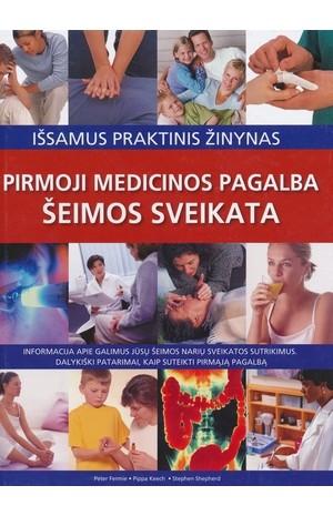 Šeimos sveikata. Pirmoji medicinos pagalba