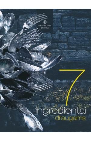7 ingredientai. Draugams