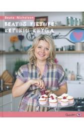 Beatos virtuvė: kepinių knyga