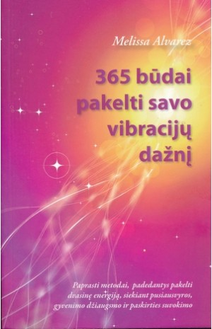 365 būdai pakelti savo vibracijų dažnį