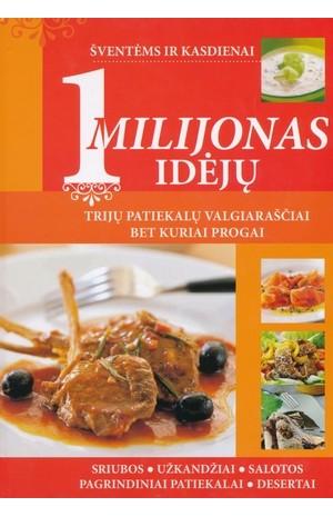 1 milijonas idėjų. Trijų patiekalų valgiaraščiai bet kuriai progai