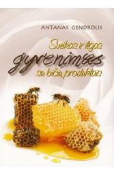 Sveikas ir ilgas gyvenimas su bičių produktais