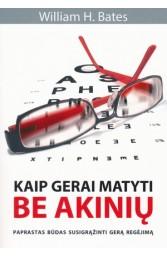Kaip gerai matyti be akinių